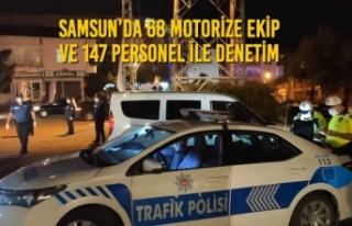 Samsun'da 68 Motorize Ekip ve 147 Personel İle...