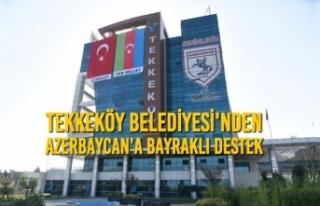 Tekkeköy Belediyesi'nden Azerbaycan'a Bayraklı...