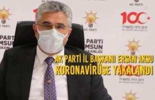 AK Parti İl Başkanı Ersan Aksu Koronavirüse Yakalandı