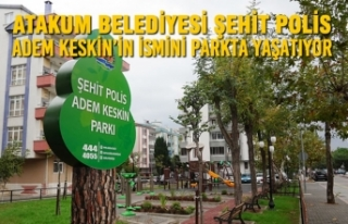 Atakum Belediyesi Şehit Polis Adem Keskin'in İsmini...