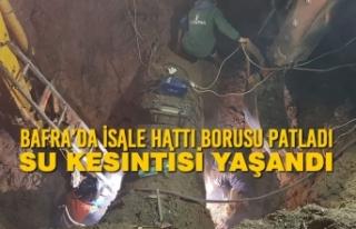 Bafra'da İsale Hattı Borusu Patladı; Su Kesintisi...