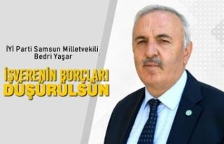 """Bedri Yaşar, """"İşverenin Borçları Düşürülsün"""""""