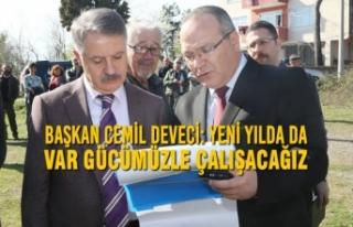 Başkan Cemil Deveci: Yeni Yılda Da Var Gücümüzle...