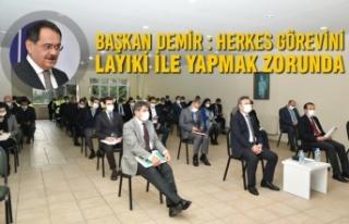 Başkan Demir : Herkes Görevini Layıki İle Yapmak...