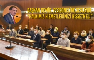 """Başkan Demir, Personeline Seslendi: """"Halkımız..."""