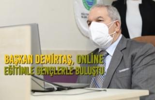 Başkan Demirtaş, Online Eğitimle Gençlerle Buluştu