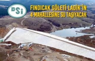 Fındıcak Göleti Ladik'in 4 Mahallesine Su...