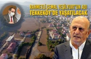 Rahmetli Cemal Yeşilyurt'un Adı Tekkeköy'de...