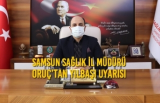 Samsun Sağlık İl Müdürü Oruç'tan Yılbaşı...