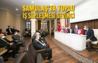 SAMULAŞ'ta Toplu İş Sözleşmesi Sevinci