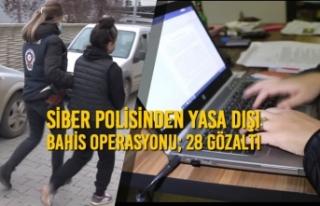 Siber Polisinden Yasa Dışı Bahis Operasyonu; 28...