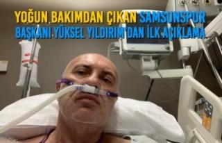 Yoğun Bakımdan Çıkan Samsunspor Başkanı Yüksel...