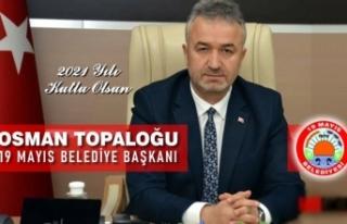 19 Mayıs Belediye Başkanı Osman Topaloğlu'ndan...
