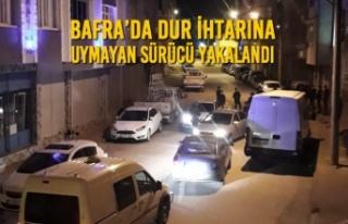 Bafra'da Dur İhtarına Uymayan Sürücü Yakalandı
