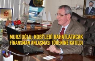 Murzioğlu, KOBİ'leri Rahatlatacak Finansman...