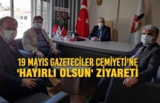 Samsun 19 Mayıs Gazeteciler Cemiyeti'ne 'Hayırlı...