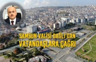 Samsun Valisi Dağlı'dan Vatandaşlara Çağrı