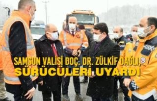 Samsun Valisi Doç. Dr. Zülkif Dağlı, Sürücüleri...