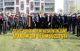 Şehit Polis Adem Keskin'in İsmi Atakum'da Ölümsüzleşti