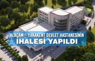 Alaçam – Yakakent Devlet Hastanesinin İhalesi...