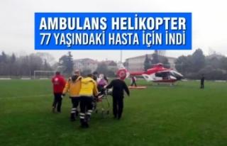 Ambulans Helikopter 77 Yaşındaki Hasta İçin İndi
