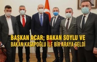 Başkan Acar; Bakan Soylu ve Bakan Kasapoğlu ile...