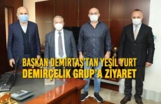 Başkan Demirtaş'tan Yeşil Yurt Demirçelik Grup'a...