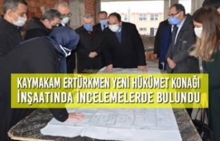 Kaymakam Ertürkmen Yeni Hükümet Konağı İnşaatında...