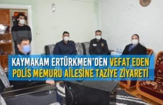 Kaymakam Ertürkmen'den Vefat Eden Polis Memuru...