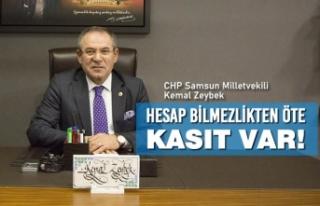 """Milletvekili Zeybek; """"Hesap Bilmezlikten Öte Kasıt..."""
