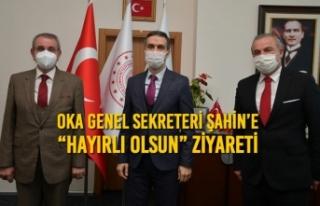 """OKA Genel Sekreteri Şahin'e """"Hayırlı olsun""""..."""