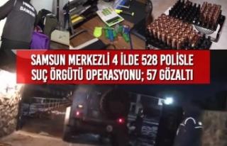 Samsun Merkezli 4 İlde 528 Polisle Suç Örgütü...