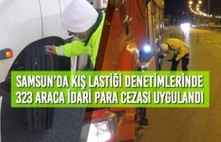 Samsun'da Kış Lastiği Denetimlerinde 323 Araca...