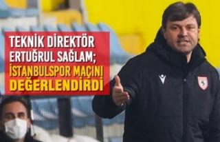 Teknik Direktör Sağlam; İstanbulspor Maçını...