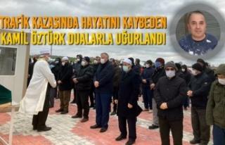 Trafik Kazasında Hayatını Kaybeden Kamil Öztürk...