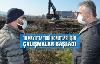 19 Mayıs'ta TOKİ Konutları İçin Çalışmalar...