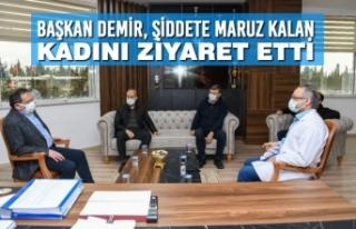 Başkan Demir, Şiddete Maruz Kalan Kadını Ziyaret...