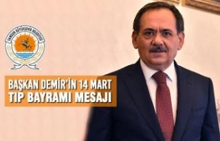 Başkan Demir'in 14 Mart Tıp Bayramı Mesajı