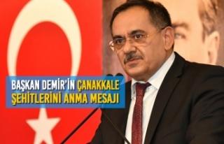 Başkan Demir'in Çanakkale Şehitlerini Anma Mesajı