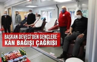 Başkan Deveci'den Gençlere Kan Bağışı Çağrısı
