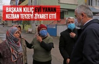 Başkan Kılıç Evi Yanan Kezban Teyzeyi Ziyaret...