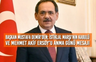 Başkan Demir'den; İstiklal Marşı'nın Kabulü...