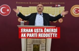 Erhan Usta Önerdi; AK Parti Reddetti!