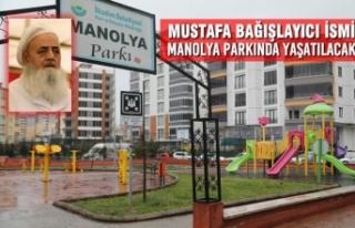 Mustafa Bağışlayıcı İsmi Manolya Parkında Yaşatılacak