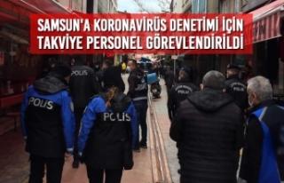 Samsun'a Koronavirüs Denetimi İçin Takviye...