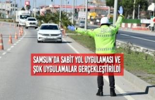 Samsun'da Sabit Yol Uygulaması ve Şok Uygulamalar...