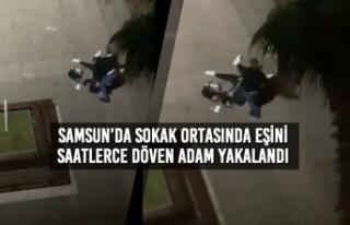 Samsun'da Sokak Ortasında Eşini Saatlerce Döven...