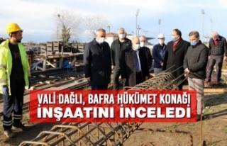 Vali Dağlı, Bafra Hükümet Konağı İnşaatını...