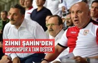 Zihni Şahin'den Yılport Samsunspor'a Tam Destek