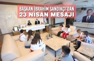 Başkan İbrahim Sandıkçı'dan 23 Nisan Mesajı